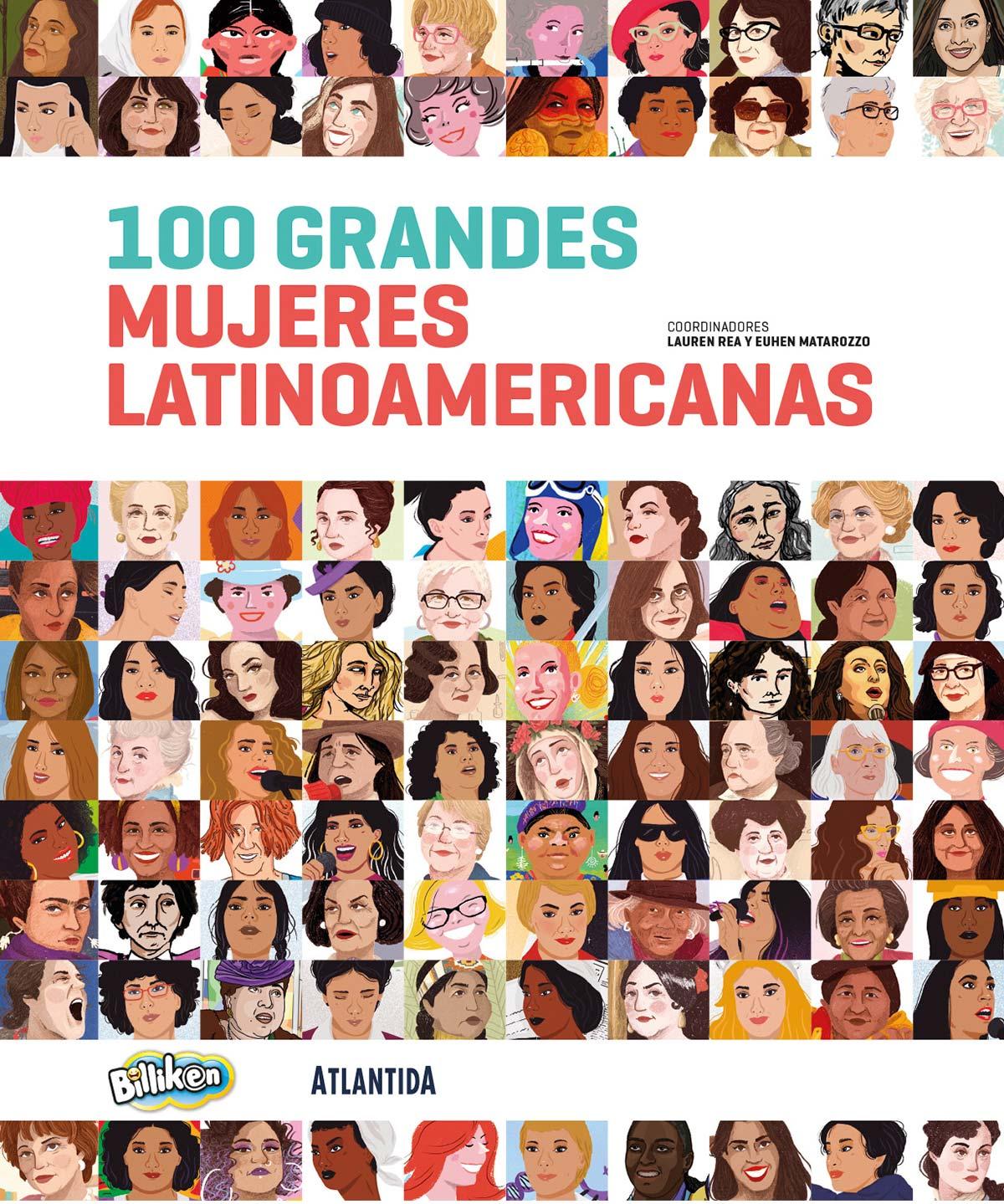 """Científicas, artistas, líderes, deportistas, educadoras y políticas representan la diversidad de personalidades incluidas en las """"100 Grandes Mujeres Latinoamericanas"""" de Billiken."""